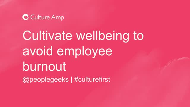 Cultivate employee wellbeing to avoid burnout