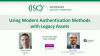 Using Modern Authentication Methods with Legacy Assets