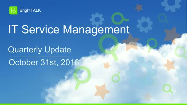 Q4 2018 BrightTALK Community Update - IT Service Management