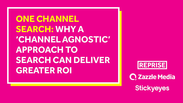 Why a 'channel agnostic' approach to search can deliver greater ROI