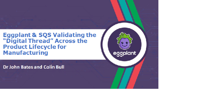 "Eggplant & SQS Validating the ""Digital Thread"" Across the Product Lifecycle"