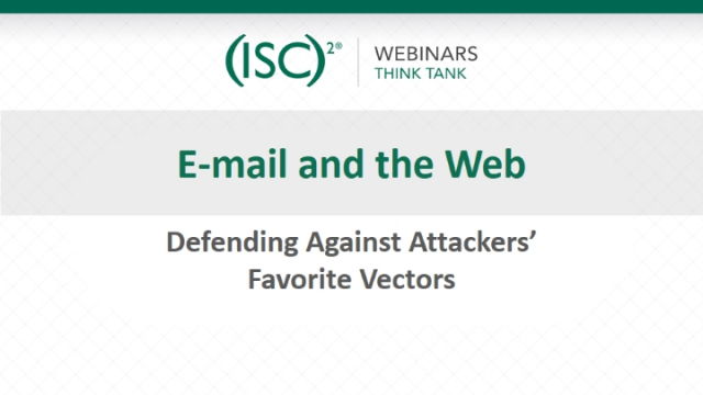 Email and the Web – Defending Against Attackers' Favorite Vectors
