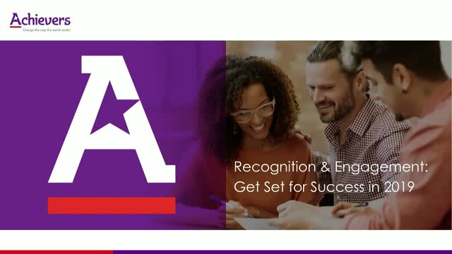 Recognition & Engagement: Get Set for Success in 2019