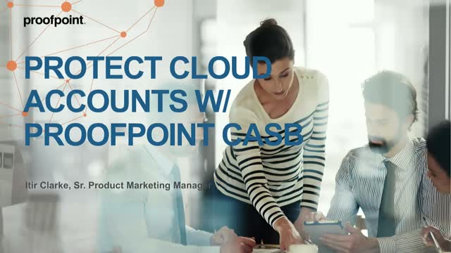 Customer Webinar: A people-centric approach to Cloud Security