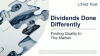 Dividends Done Differently - Finding Quality In The Market