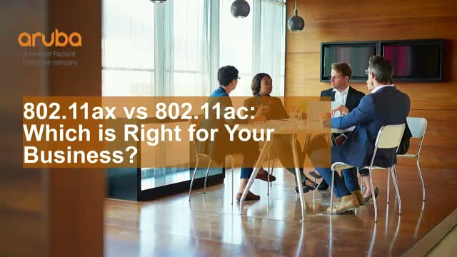 802.11ax or 802.11ac: Which is Right for Your Business?