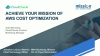 Achieve Your Mission of AWS Cost Optimization