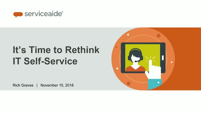 It's Time to Rethink IT Self-Service: How to Improve the Service Desk
