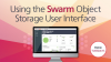 Tech Tuesday: Using the Swarm Object Storage User Interface