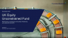UK Equity Unconstrained Webcast - Fund Update