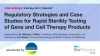 Regulatory Strategies and Case Studies for Rapid Sterility Testing of Gene and C