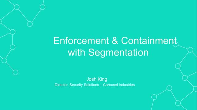 Enforcement & Containment with Segmentation