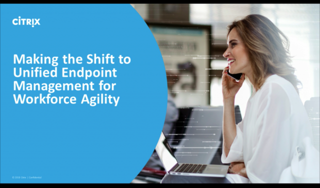 Making the shift to unified endpoint management for workforce agility