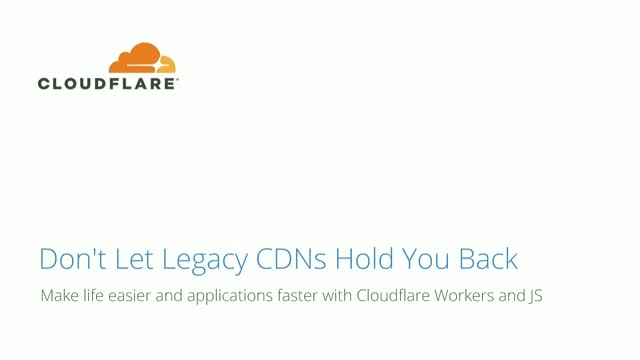 Don't Let Legacy CDNs Hold You Back (NAMER)