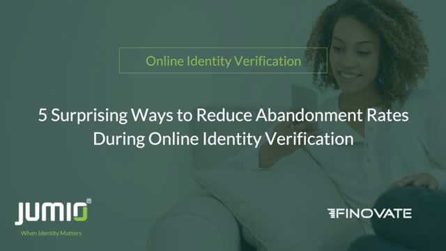 5 Surprising Ways to Reduce Abandonment During Online Identity Verification