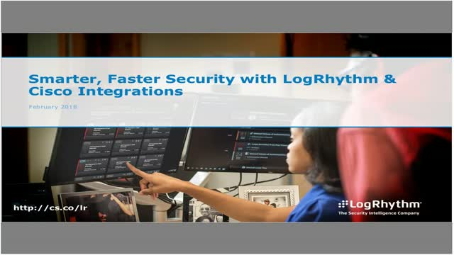Cisco + LogRhythm: Smarter, Faster Security Through Integrations