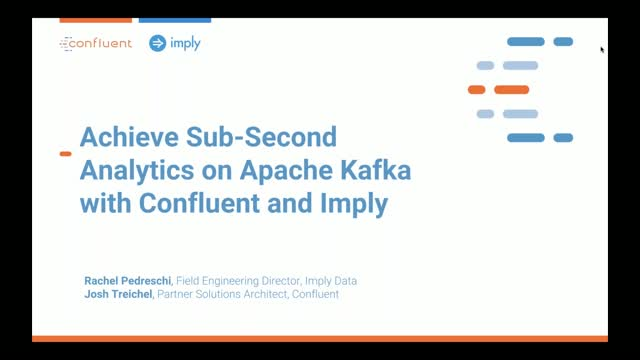 Achieve Sub-Second Analytics on Apache Kafka with Confluent and Imply