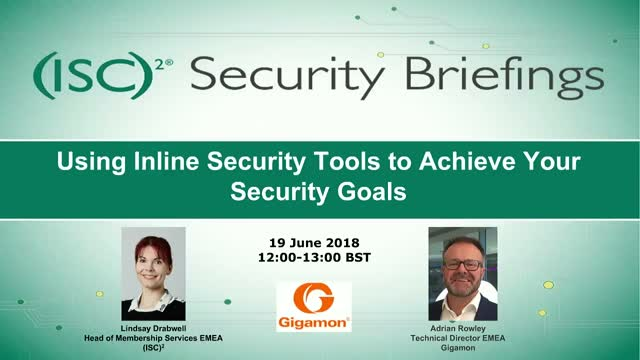 Using Inline Security Tools to Achieve Your Security Goals