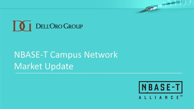 NBASE-T Campus Network Market Update from Dell'Oro Group