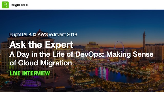 Ask the Expert: A Day in the Life of DevOps - Making Sense of Cloud Migration