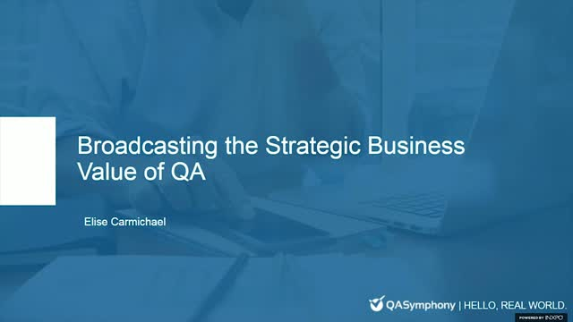 Broadcasting the Strategic Business Value of QA