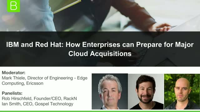 IBM and Red Hat: How Enterprises can Prepare for Major Cloud Acquisitions