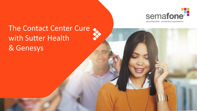 Curing the PCI DSS Headache for Contact Centers with Sutter Health and Genesys
