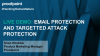 Live Demo: Email Protection and Targeted Attack Protection