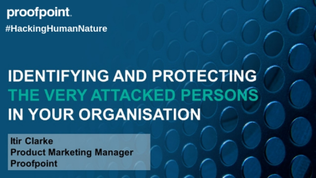 Identifying and Protecting the Very Attacked Persons in Your Organisation