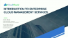 Introduction to Enterprise Cloud Management Services