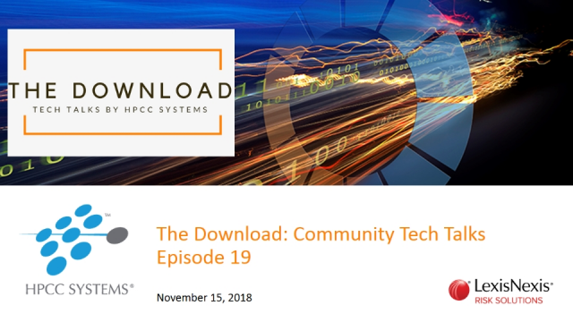 The Download: Tech Talks by the HPCC Systems Community, Episode 19