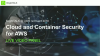 Cloud and Container Security for AWS