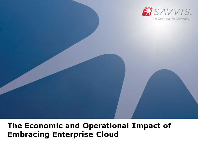 The Economic and Operational Impacts of Embracing Enterprise Cloud