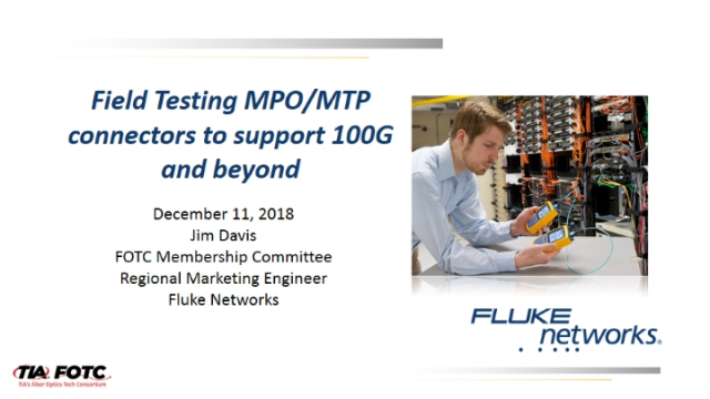 Field testing MPO/MTP connectors to support 100Gig and beyond