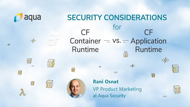Security Considerations for CF Container Runtime vs. CF Application Runtime