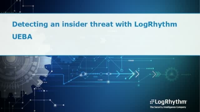 Detecting and Insider Threat with LogRhythm UEBA