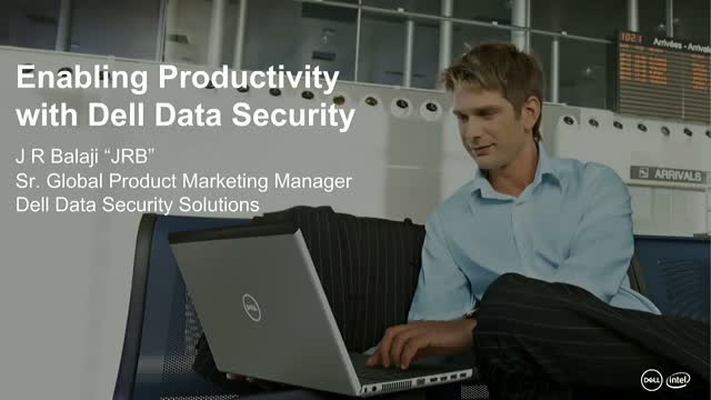 Enabling Productivity with Dell Data Security