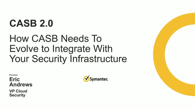 How CASB Needs to Evolve to Integrate with Your Security Infrastructure
