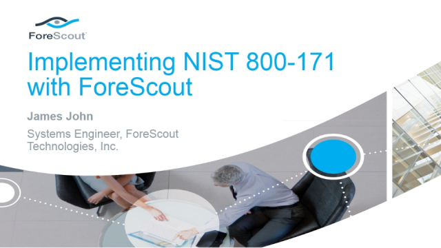 Implementing NIST 800-171 with ForeScout