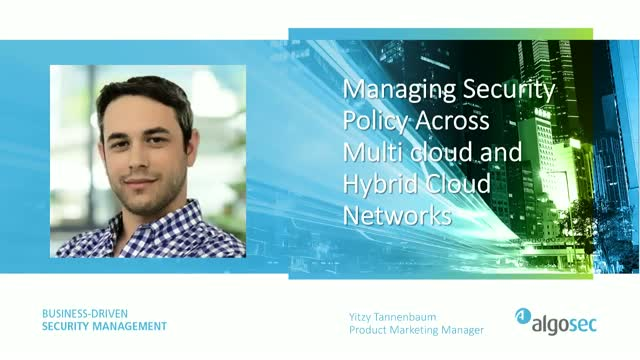 Taking Control of Your Complex Security Policy Across Hybrid and Multi-Cloud Env