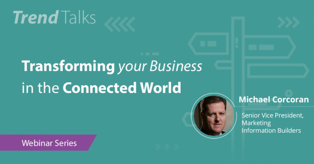 Trend Talks: Transforming Your Business in the Connected World