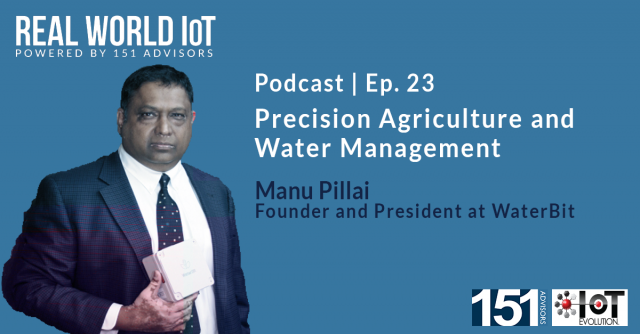 Real World IoT Podcast | Ep. 23 | ft. WaterBit | Precision Agriculture & Water M