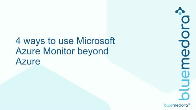 4 ways to use Azure Monitor beyond Azure resources