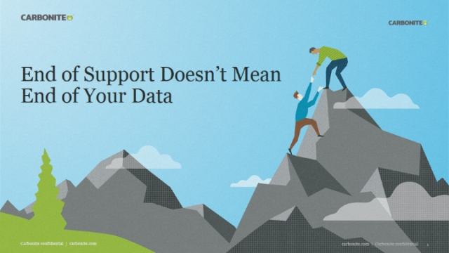 End of Support Doesn't Mean End of your Data