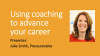 Using coaching to advance your career