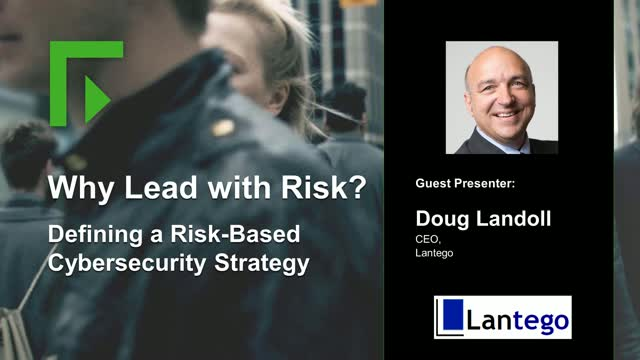 Why Lead with Risk? Defining a Risk-Based Cybersecurity Strategy