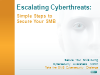 Escalating Cyberthreats: Simple Steps to Secure Your SMB