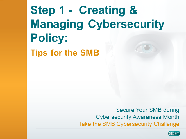 Step 1 -  Creating and Managing a Cybersecurity Policy: Tips for the SMB