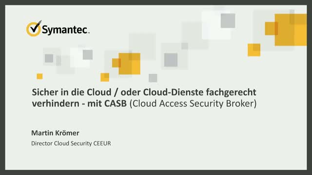 Symantec CASB - Cloud Access Security Broker (CASB) - CLOUD SECURITY