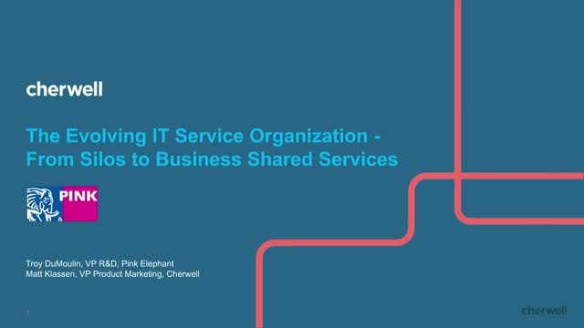 The Evolving IT Service Organization - From Silos to Business Shared Services